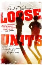 Loose Units ebook by Paul F. Verhoeven