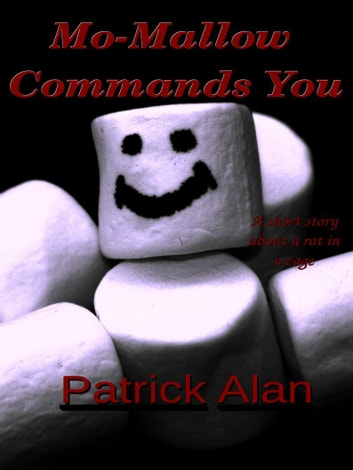 Mo-Mallow Commands You ebook by Patrick Alan