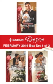 Harlequin Desire February 2016 - Box Set 1 of 2 - His Forever Family\His Pregnant Princess Bride\Needed: One Convenient Husband ebook by Sarah M. Anderson,Catherine Mann,Fiona Brand
