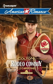 Colton: Rodeo Cowboy ebook by C.J. Carmichael
