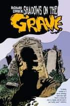 Shadows on the Grave ebook by Richard Corben