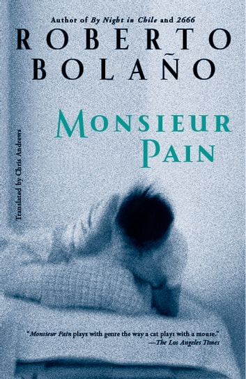 Monsieur Pain ebook by Roberto Bolaño