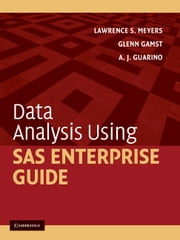 Data Analysis Using SAS Enterprise Guide ebook by Lawrence S. Meyers,Glenn Gamst,A. J. Guarino