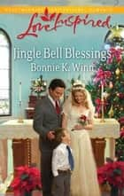 Jingle Bell Blessings ebook by Bonnie K. Winn