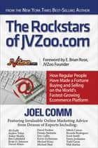 The Rockstars of JVZoo.com - How Regular People Have Made a Fortune Buying and Selling on the World's Fastest Growing Ecommerce Platform ebook by Joel Comm, E. Brian Rose