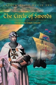 The Circle of Swords - 'Voyage of the Temple Unicorn' ebook by Andrew David Doyle FdA