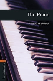 The Piano Level 2 Oxford Bookworms Library ebook by Rosemary Border