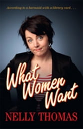 What Women Want ebook by Nelly Thomas