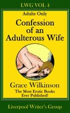Confession of an Adulterous Wife ebook by Grace Wilkinson
