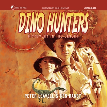 Dino Hunters - Discovery in the Desert audiobook by Peter Leavell