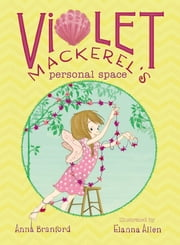 Violet Mackerel's Personal Space ebook by Anna Branford,Elanna Allen