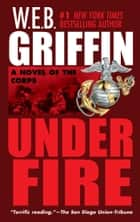 Under Fire ekitaplar by W.E.B. Griffin