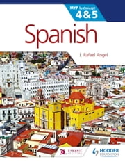 Spanish for the IB MYP 4 & 5 - By Concept ebook by J. Rafael Angel