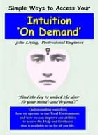 Intuition On Demand ebook by Holistic Intuition Society