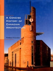A Concise History of Candian Architecture ebook by Harold Kalman
