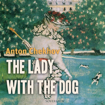 The Lady with the Dog audiobook by Anton Chekhov