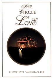 The Circle of Love ebook by Llewellyn Vaughan-Lee, PhD