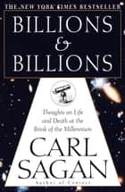 Billions & Billions - Thoughts on Life and Death at the Brink of the Millennium ebook by Carl Sagan