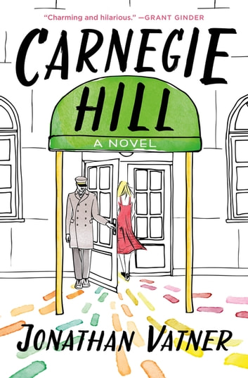 Carnegie Hill - A Novel ebook by Jonathan Vatner