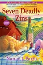 Seven Deadly Zins - A Sonoma Wine Country Mystery ekitaplar by Nancy J. Parra