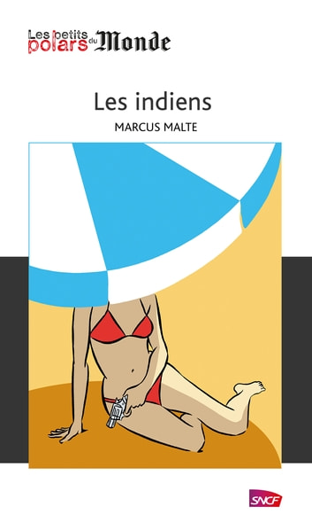 Les indiens ebook by Marcus Malte