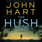 The Hush - A Novel audiobook by John Hart