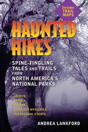 Haunted Hikes: Spine-Tingling Tales and Trails from North America's National Parks ebook by Andrea