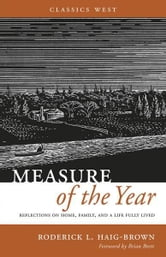 Measure of the Year - Reflections on Home, Family and a Life Fully Lived ebook by Roderick L. Haig-Brown