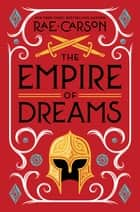 The Empire of Dreams ebook by Rae Carson