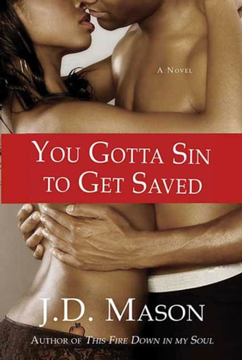 You Gotta Sin to Get Saved - A Novel ebook by J. D. Mason