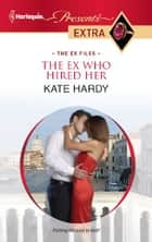 The Ex Who Hired Her ebook by Kate Hardy