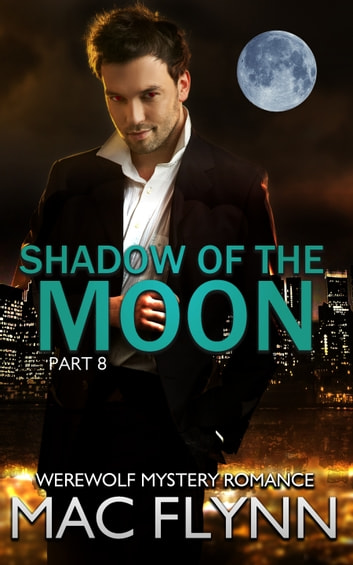 Shadow of the Moon #8 ebook by Mac Flynn