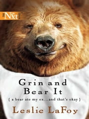 Grin And Bear It ebook by Leslie LaFoy
