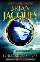 Lord Brocktree ebook by Brian Jacques