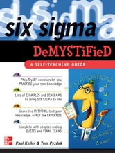 Six Sigma Demystified: A Self-Teaching Guide: A Self-Teaching Guide ebook by Keller, Paul