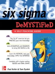 Six Sigma Demystified: A Self-Teaching Guide ebook by Keller, Paul