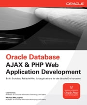 Oracle Database Ajax & PHP Web Application Development ebook by Lee Barney,Michael McLaughlin