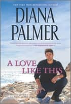 A Love Like This ebook by Diana Palmer
