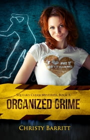 Organized Grime - Squeaky Clean Mysteries, #3 ebook by Christy Barritt