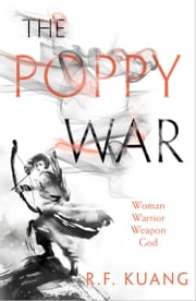 The Poppy War (The Poppy War, Book 1) ebook by R.F. Kuang