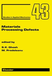 Materials Processing Defects ebook by Predeleanu, M.