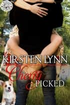 CHERRY PICKED ebook by Kirsten Lynn