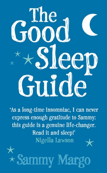 The Good Sleep Guide ebook by Sammy Margo