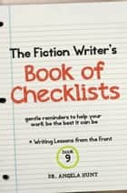 The Fiction Writer's Book of Checklists ebook by Angela Hunt