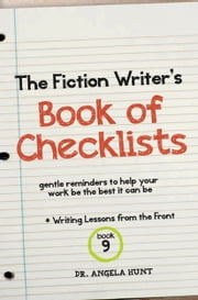 The Fiction Writer's Book of Checklists - Gentle Reminders to Help Your Work be the Best it Can Be ebook by Angela Hunt