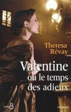 Valentine ou le temps des adieux ebook by Theresa REVAY