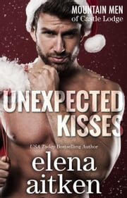 Unexpected Kisses ebook by Elena Aitken