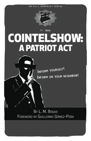 Cointelshow - A Patriot Act ebook by L. M. Bogad,Guillermo Gómez-Peña