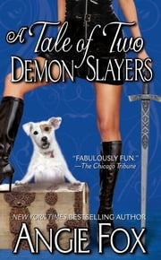 A Tale of Two Demon Slayers ebook by Angie Fox