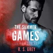 The Summer Games - Out of Bounds audiobook by R.S. Grey